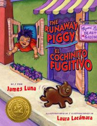 The Runaway Piggy - Children's Book by James Luna, with illustrations by Laura Lacamara